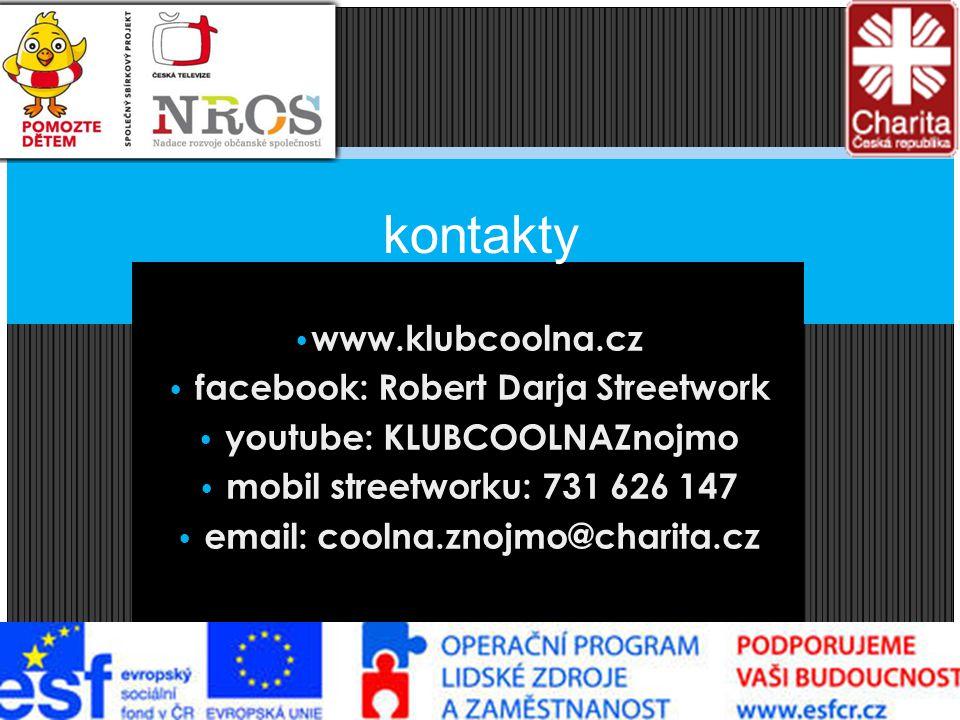 www.klubcoolna.cz facebook: Robert Darja Streetwork youtube: KLUBCOOLNAZnojmo mobil streetworku: 731 626 147 email: coolna.znojmo@charita.cz kontakty