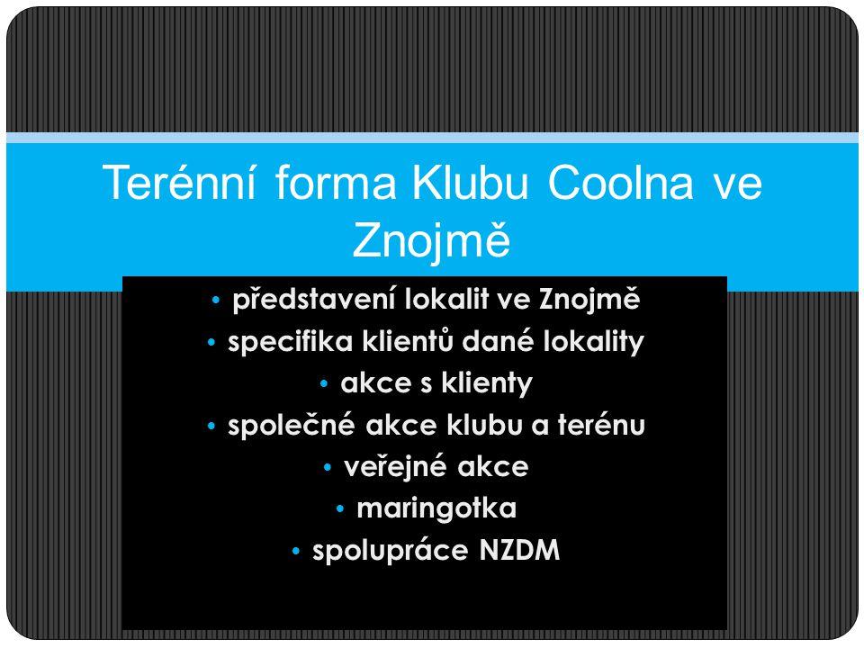představení lokalit ve Znojmě specifika klientů dané lokality akce s klienty společné akce klubu a terénu veřejné akce maringotka spolupráce NZDM Teré