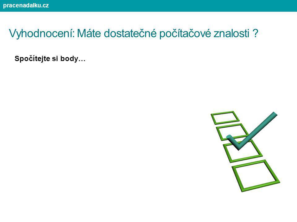 Vyhodnocení: Máte dostatečné počítačové znalosti ? Spočítejte si body… pracenadalku.cz