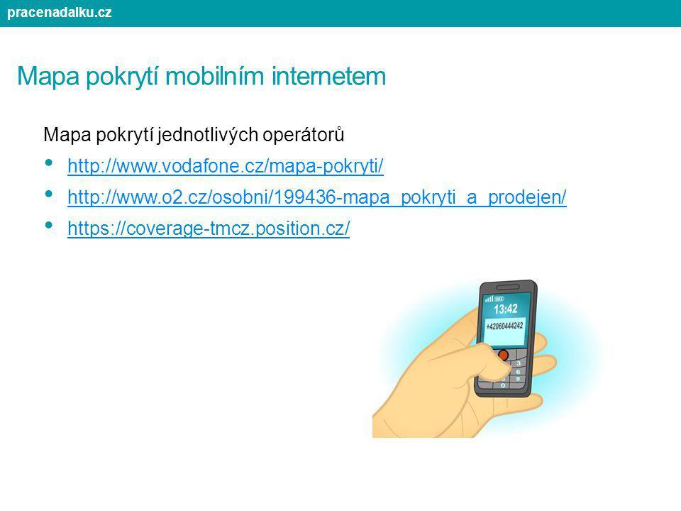 Mapa pokrytí mobilním internetem Mapa pokrytí jednotlivých operátorů http://www.vodafone.cz/mapa-pokryti/ http://www.o2.cz/osobni/199436-mapa_pokryti_