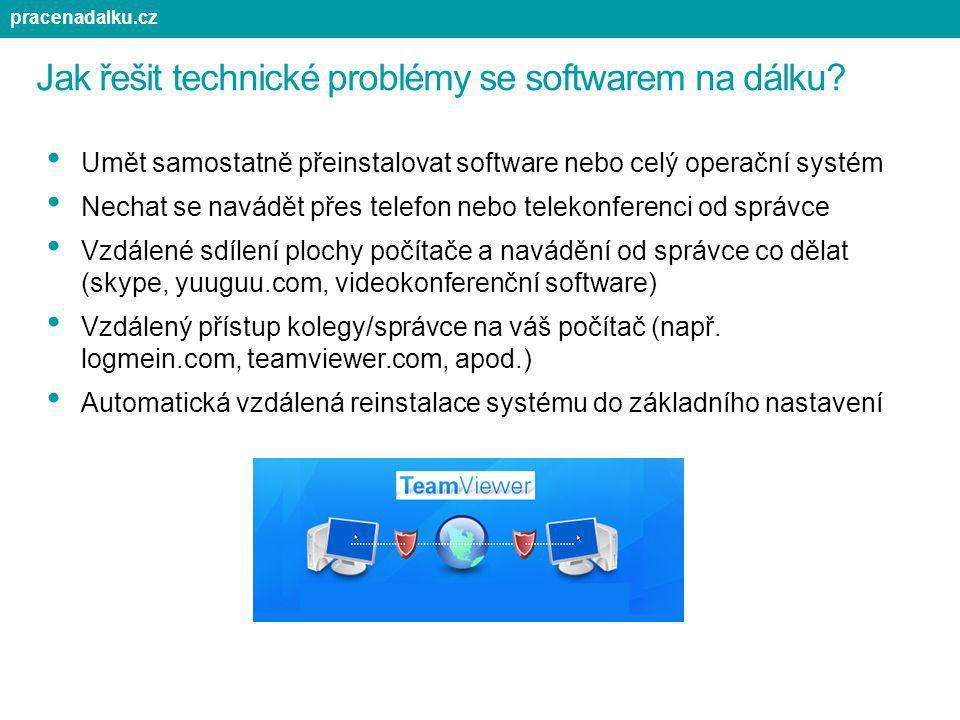 Jak řešit technické problémy se softwarem na dálku? Umět samostatně přeinstalovat software nebo celý operační systém Nechat se navádět přes telefon ne