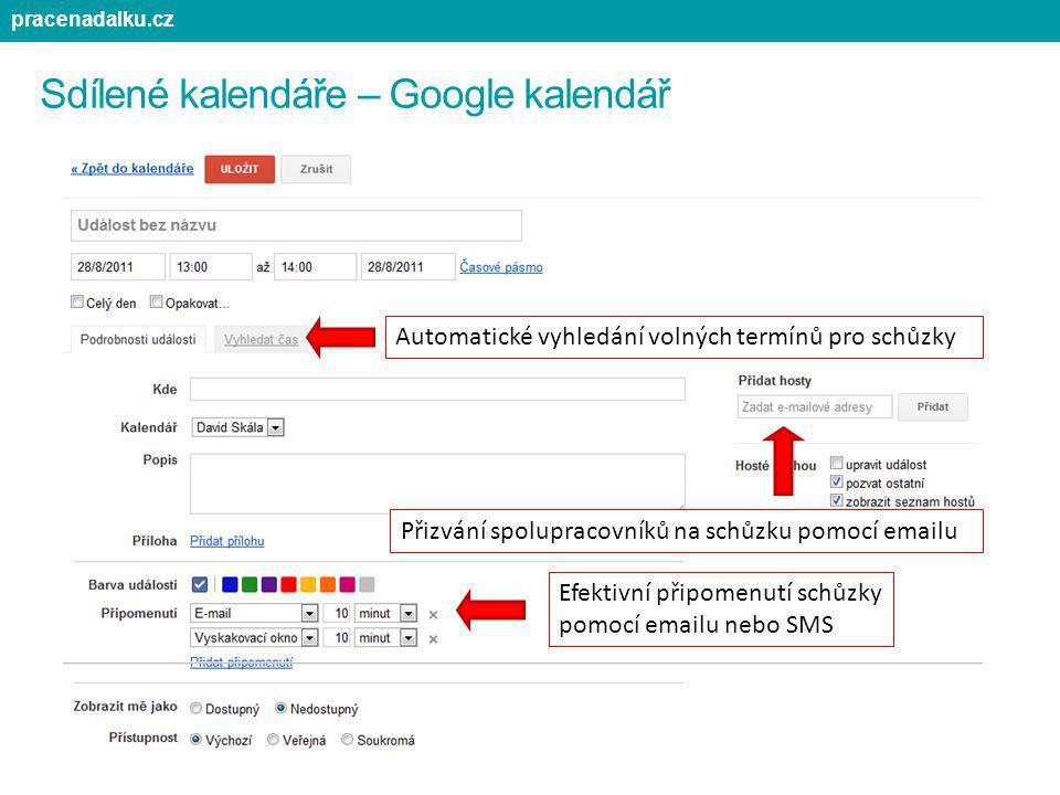 Sdílené kalendáře – Google kalendář Automatické vyhledání volných termínů pro schůzky Přizvání spolupracovníků na schůzku pomocí emailu Efektivní přip