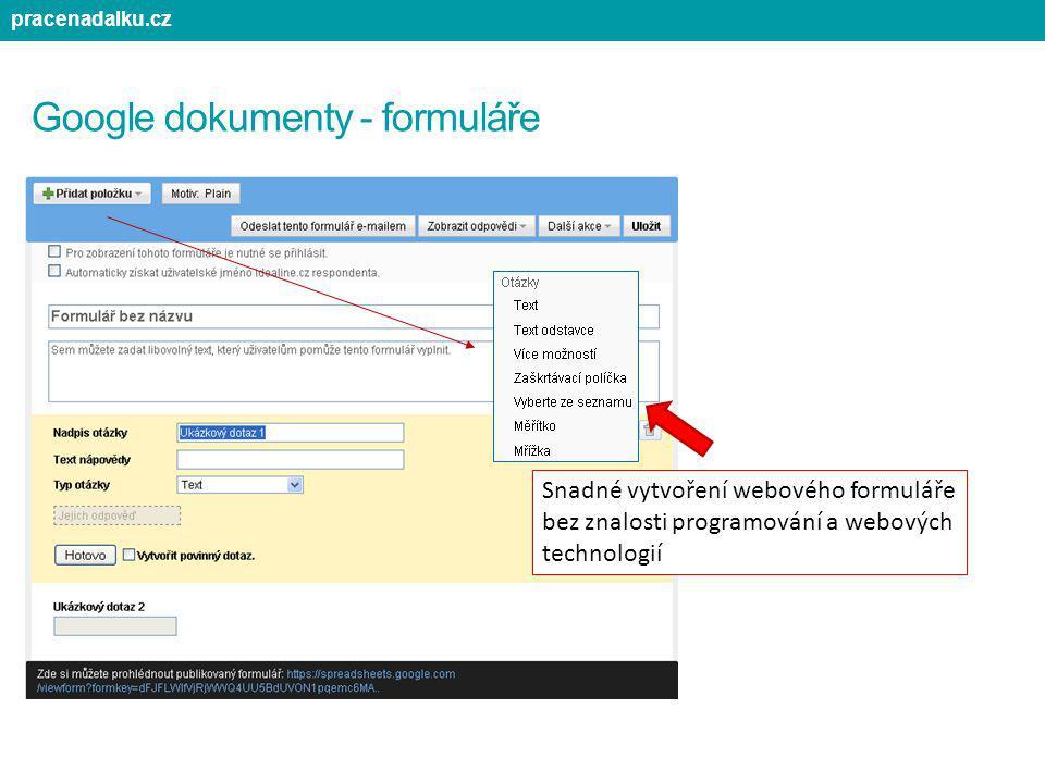 Google dokumenty - formuláře Snadné vytvoření webového formuláře bez znalosti programování a webových technologií pracenadalku.cz