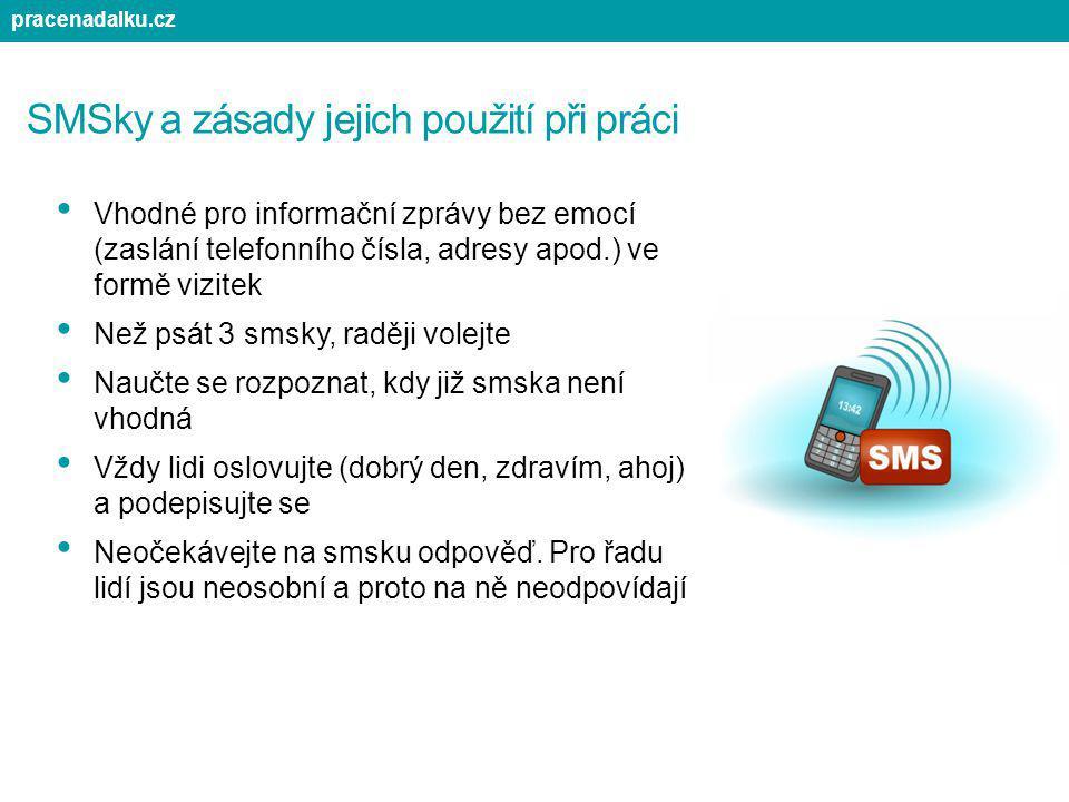 SMSky a zásady jejich použití při práci Vhodné pro informační zprávy bez emocí (zaslání telefonního čísla, adresy apod.) ve formě vizitek Než psát 3 s