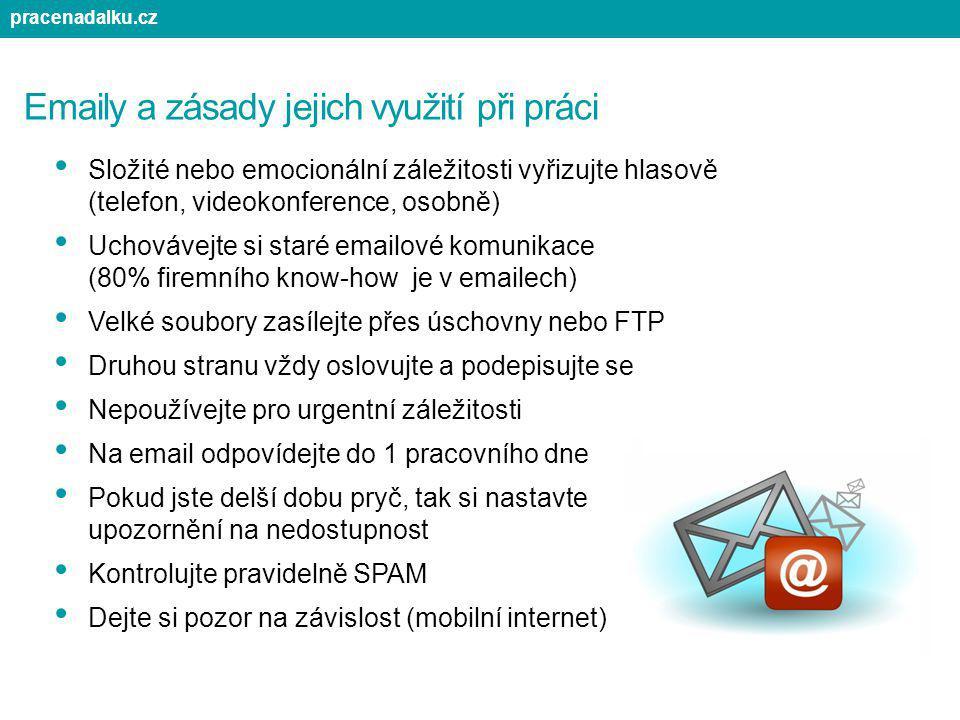 Emaily a zásady jejich využití při práci Složité nebo emocionální záležitosti vyřizujte hlasově (telefon, videokonference, osobně) Uchovávejte si star