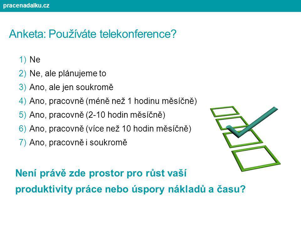 Anketa: Používáte telekonference? 1)Ne 2)Ne, ale plánujeme to 3)Ano, ale jen soukromě 4)Ano, pracovně (méně než 1 hodinu měsíčně) 5)Ano, pracovně (2-1