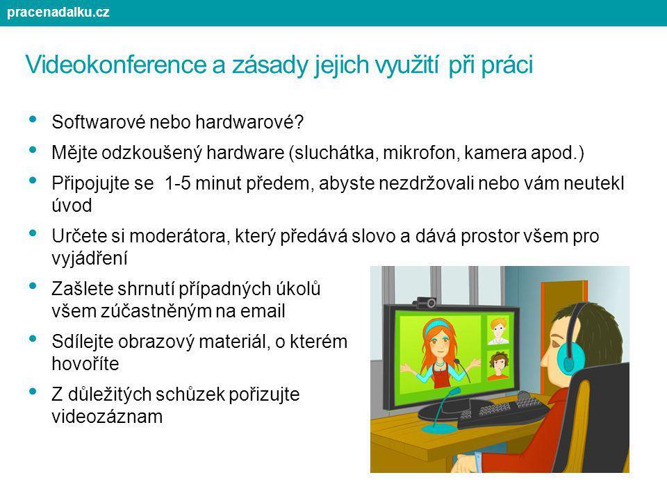 Videokonference a zásady jejich využití při práci Softwarové nebo hardwarové? Mějte odzkoušený hardware (sluchátka, mikrofon, kamera apod.) Připojujte