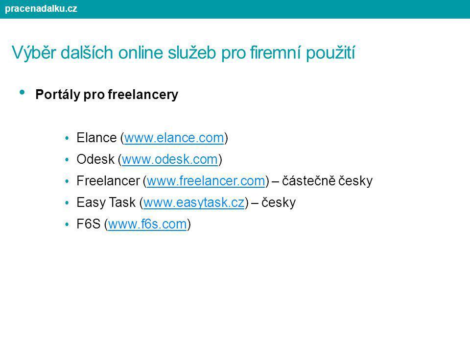 Výběr dalších online služeb pro firemní použití Portály pro freelancery Elance (www.elance.com)www.elance.com Odesk (www.odesk.com)www. Freelancer (ww