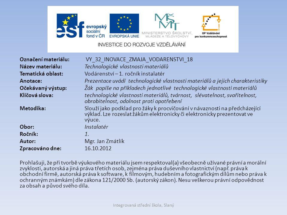Technologické vlastnosti materiálů Integrovaná střední škola, Slaný