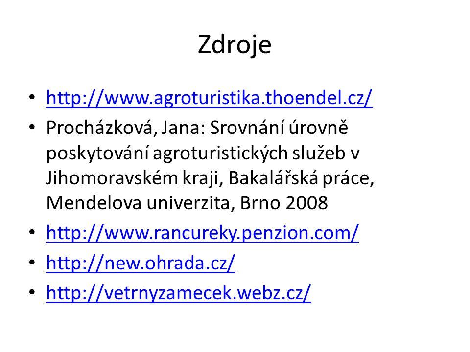 Zdroje http://www.agroturistika.thoendel.cz/ Procházková, Jana: Srovnání úrovně poskytování agroturistických služeb v Jihomoravském kraji, Bakalářská