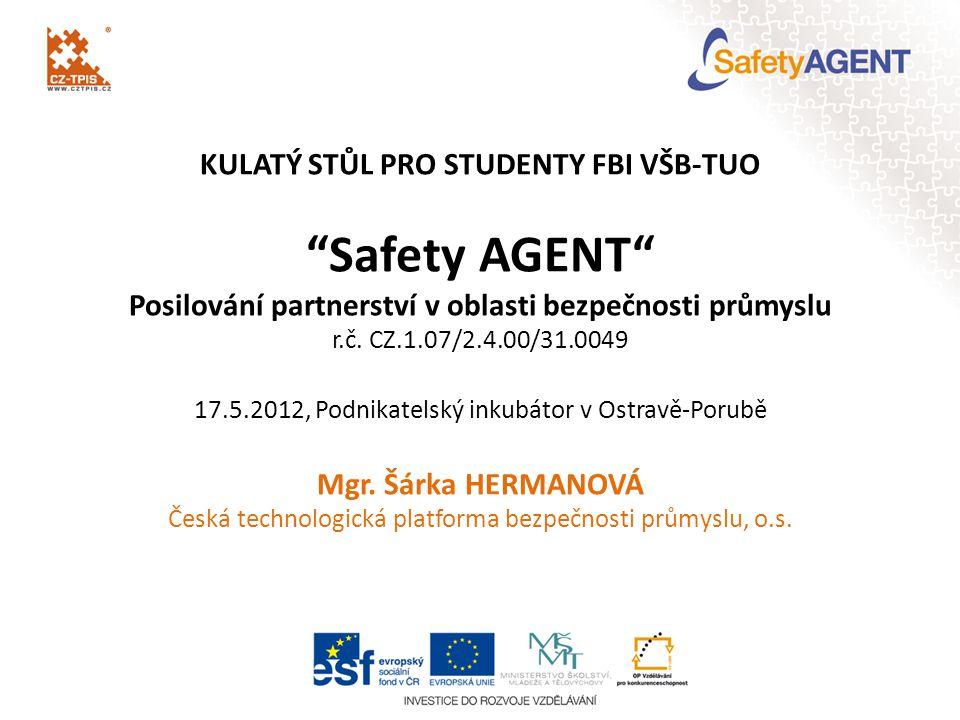 KULATÝ STŮL PRO STUDENTY FBI VŠB-TUO Safety AGENT Posilování partnerství v oblasti bezpečnosti průmyslu r.č.