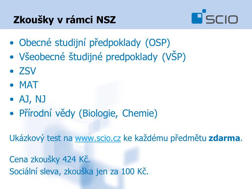 Zkoušky v rámci NSZ Obecné studijní předpoklady (OSP) Všeobecné študijné predpoklady (VŠP) ZSV MAT AJ, NJ Přírodní vědy (Biologie, Chemie) Ukázkový te