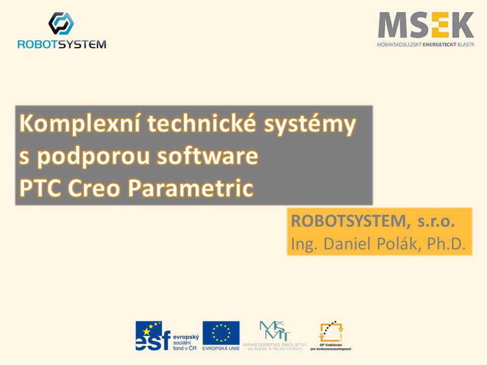 ROBOTSYSTEM, s.r.o. Ing. Daniel Polák, Ph.D.