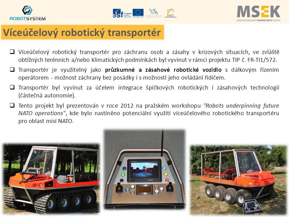  Víceúčelový robotický transportér pro záchranu osob a zásahy v krizových situacích, ve zvláště obtížných terénních a/nebo klimatických podmínkách byl vyvinut v rámci projektu TIP č.