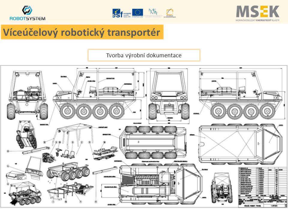 Tvorba výrobní dokumentace Víceúčelový robotický transportér