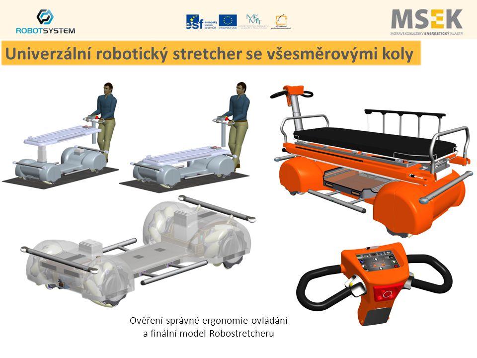 Ověření správné ergonomie ovládání a finální model Robostretcheru Univerzální robotický stretcher se všesměrovými koly