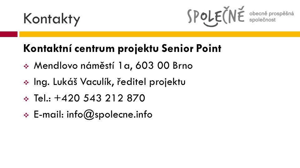 Kontakty Kontaktní centrum projektu Senior Point  Mendlovo náměstí 1a, 603 00 Brno  Ing. Lukáš Vaculík, ředitel projektu  Tel.: +420 543 212 870 