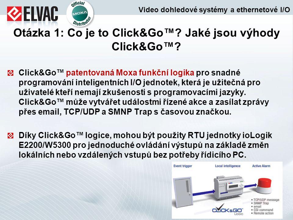Click&Go™ patentovaná Moxa funkční logika pro snadné programování inteligentních I/O jednotek, která je užitečná pro uživatelé kteří nemají zkušenosti