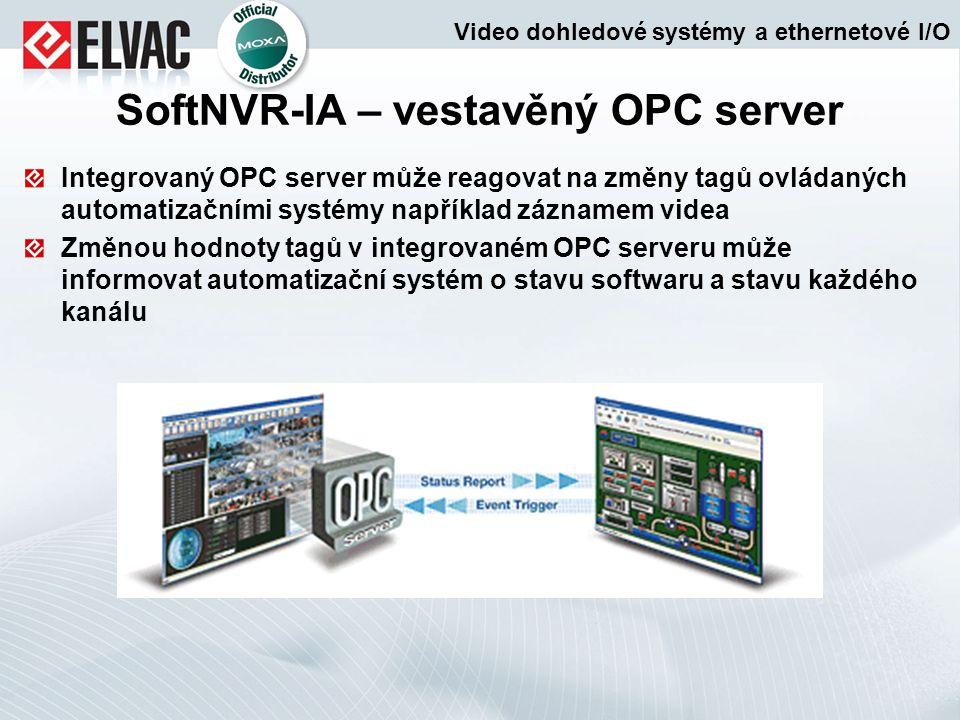 Integrovaný OPC server může reagovat na změny tagů ovládaných automatizačními systémy například záznamem videa Změnou hodnoty tagů v integrovaném OPC