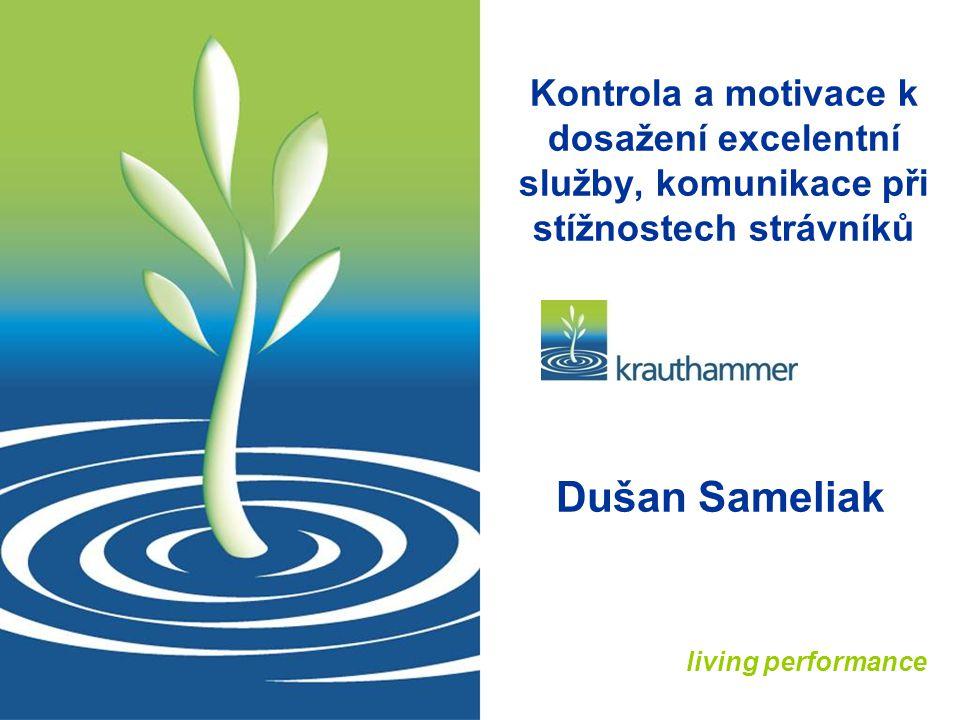 living performance Kontrola a motivace k dosažení excelentní služby, komunikace při stížnostech strávníků Dušan Sameliak