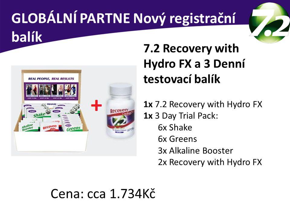 GLOBÁLNÍ PARTNE Nový registrační balík 7.2 Recovery with Hydro FX a 3 Denní testovací balík 1x 7.2 Recovery with Hydro FX 1x 3 Day Trial Pack: 6x Shak