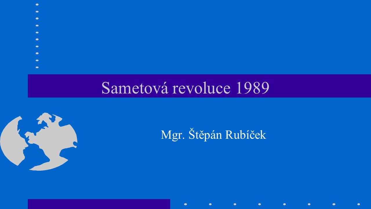 Sametová revoluce 1989 Mgr. Štěpán Rubíček