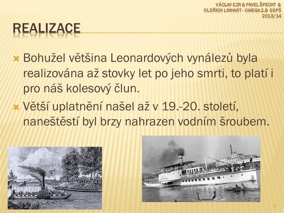 """ V podstatě Leonardovy kolesové čluny zdokonaleny """"pouze o způsob pohonu koles  Ve své době velký trend a luxus 7"""