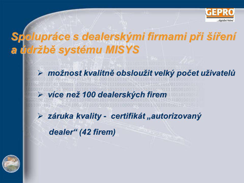 """Spolupráce s dealerskými firmami při šíření a údržbě systému MISYS  možnost kvalitně obsloužit velký počet uživatelů  více než 100 dealerských firem  záruka kvality - certifikát """"autorizovaný dealer (42 firem)"""