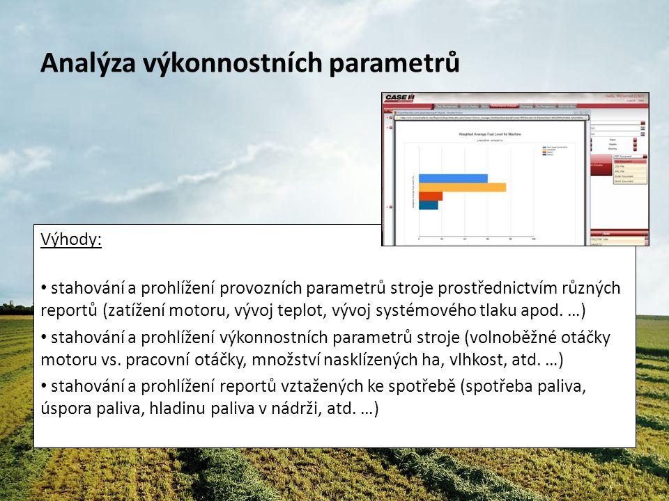 Analýza výkonnostních parametrů Výhody: stahování a prohlížení provozních parametrů stroje prostřednictvím různých reportů (zatížení motoru, vývoj teplot, vývoj systémového tlaku apod.