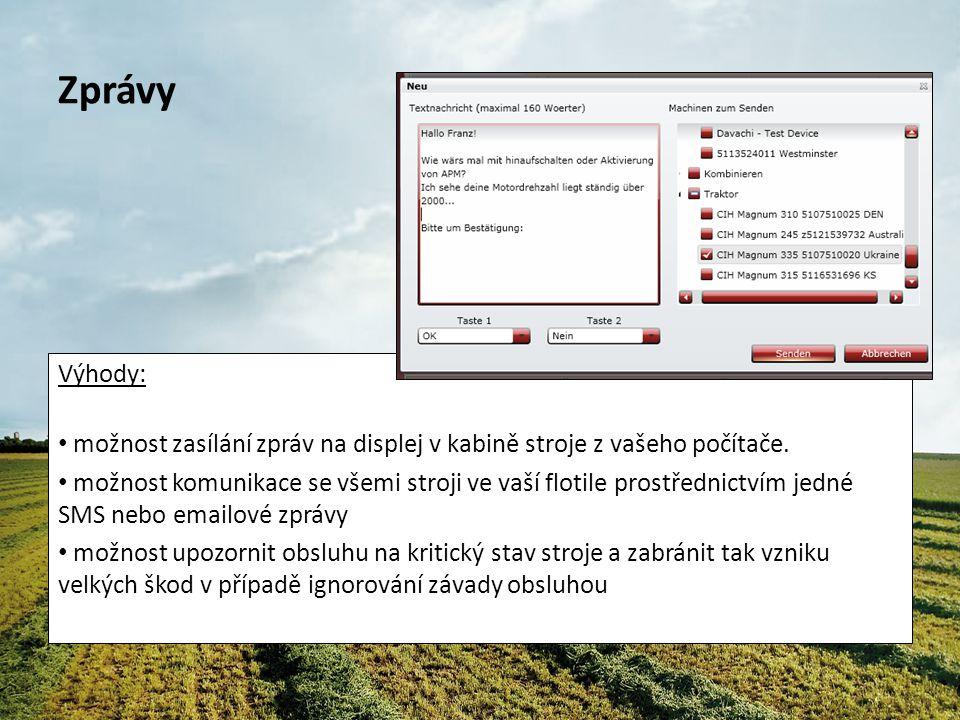 Zprávy Výhody: možnost zasílání zpráv na displej v kabině stroje z vašeho počítače.