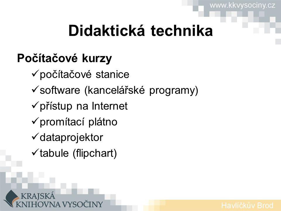 Didaktická technika Počítačové kurzy počítačové stanice software (kancelářské programy) přístup na Internet promítací plátno dataprojektor tabule (flipchart)