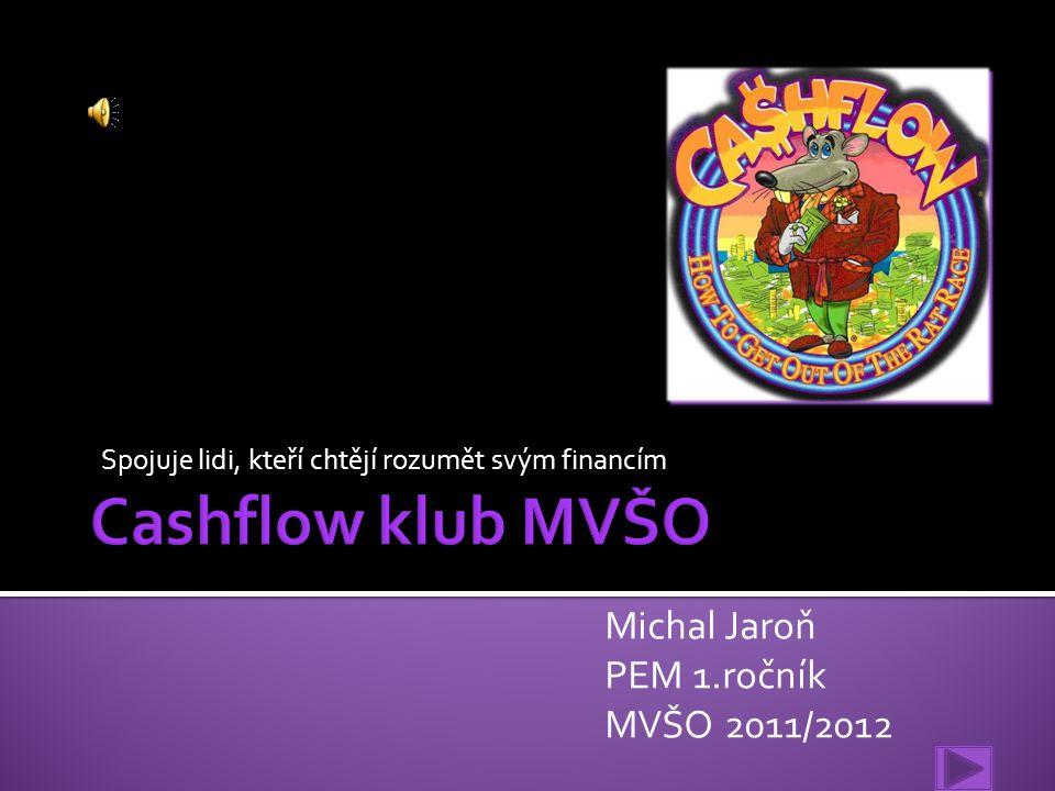 Spojuje lidi, kteří chtějí rozumět svým financím Michal Jaroň PEM 1.ročník MVŠO 2011/2012