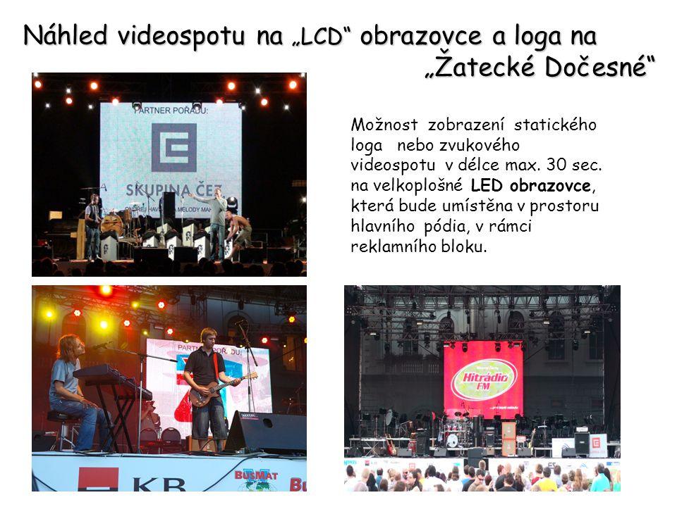 "Náhled videospotu na ""LCD obrazovce a loga na ""Žatecké Dočesné ""Žatecké Dočesné Možnost zobrazení statického loga nebo zvukového videospotu v délce max."