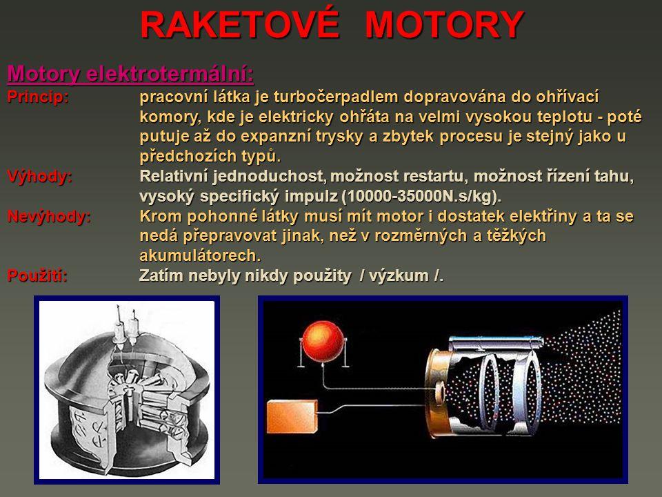 RAKETOVÉ MOTORY Fotonové motory: Princip: Pracují na principu usměrnění velkého množství fotonů určitým směrem, které dokáže ve vakuu vyvolat tah.