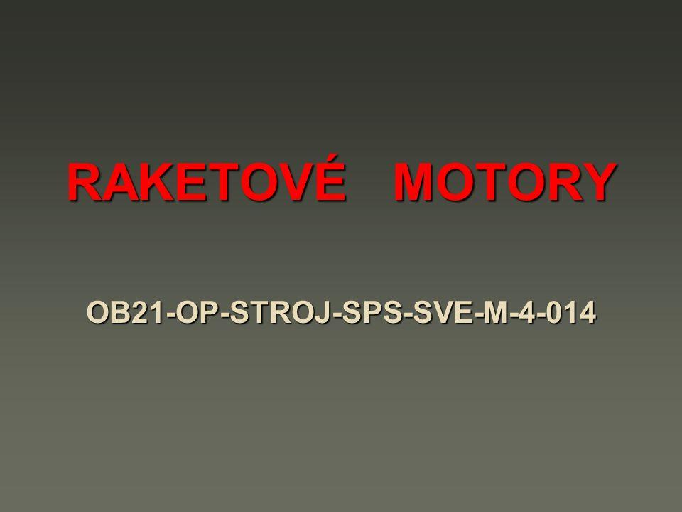 Raketový motor je typ tepelného motoru, který pracuje na principu akce a reakce.