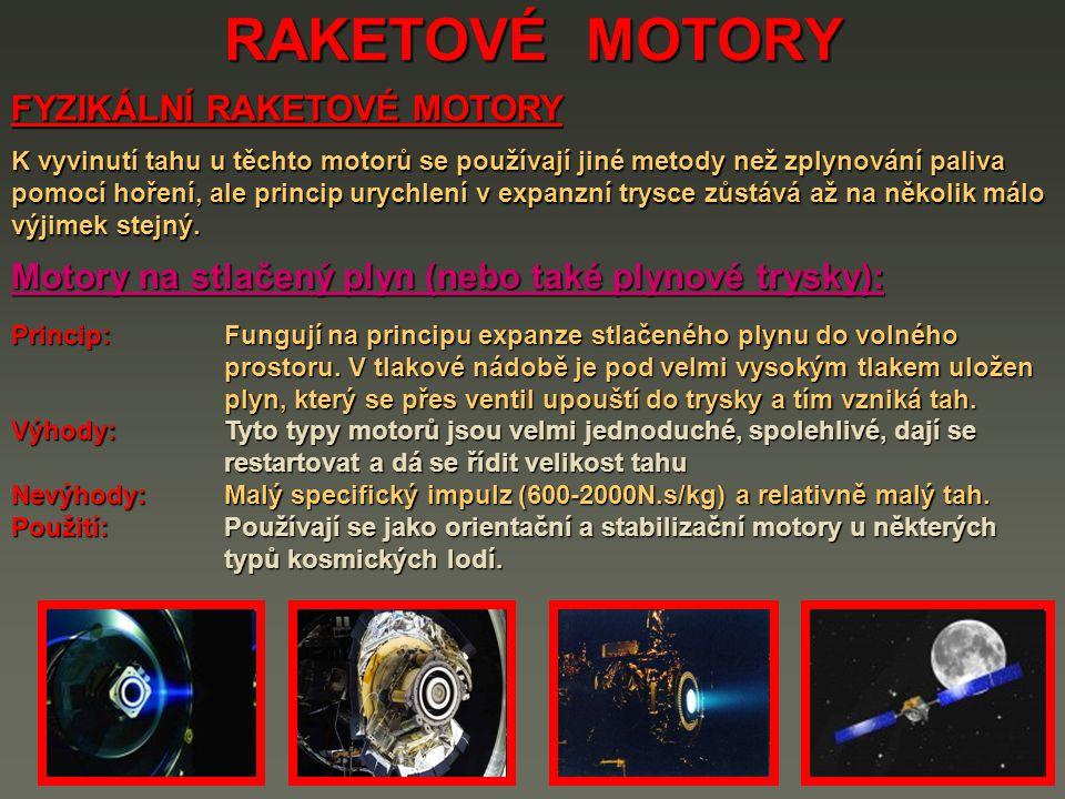 RAKETOVÉ MOTORY Iontové motory: Princip: Pracovní látka je ionizována a elektrostatickým polem urychlena určitým směrem ven.