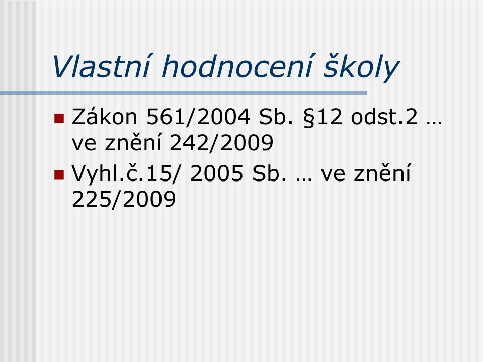 Vlastní hodnocení školy Jaromír Veselý 11.11.2009