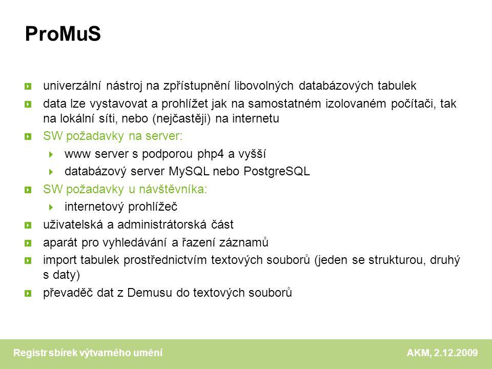 Registr sbírek výtvarného umění AKM, 2.12.2009 ProMuS soubor se strukturou soubor s daty