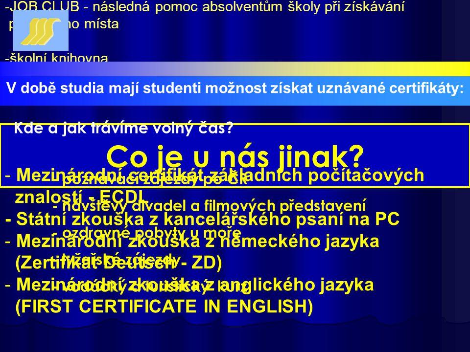 -škola vyplácí studentům prospěchová stipendia -výuka obchodní korespondence probíhá na počítačích se speciálním softwarem -každý student má právo a m