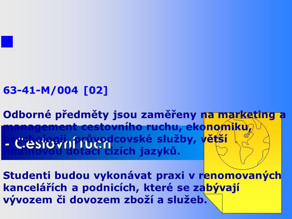 STUDIJNÍ OBORY - Počítače a programování - Obchodní akademie - Cestovní ruch 63-41-M/004 [02] Odborné předměty jsou zaměřeny na marketing a management