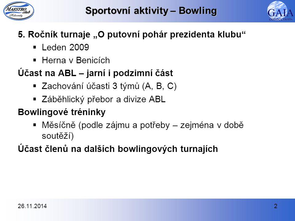 26.11.20142 Sportovní aktivity – Bowling 5.