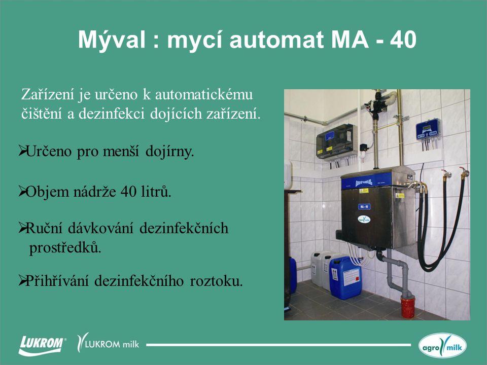 Mýval : mycí automat MA - 40  Určeno pro menší dojírny.  Objem nádrže 40 litrů.  Přihřívání dezinfekčního roztoku.  Ruční dávkování dezinfekčních
