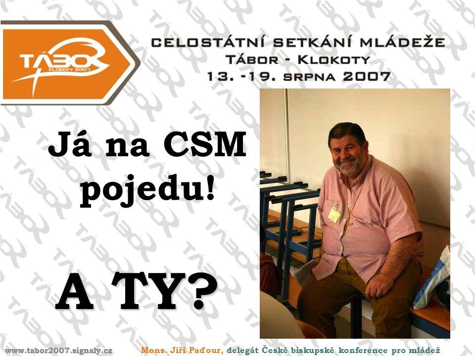 Já na CSM pojedu. A TY. Mons.