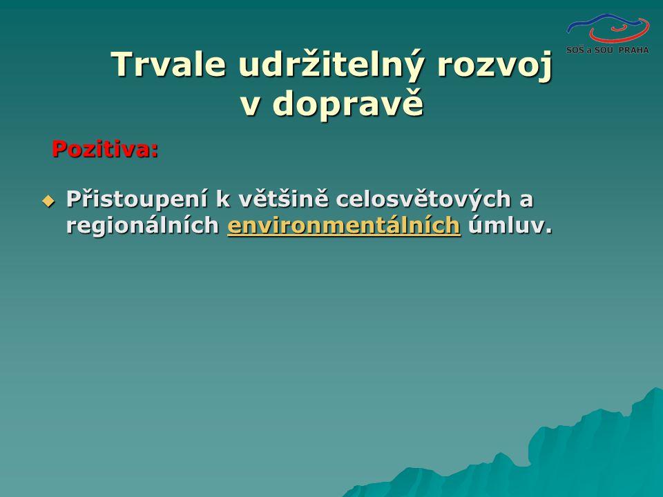  Přistoupení k většině celosvětových a regionálních environmentálních úmluv.