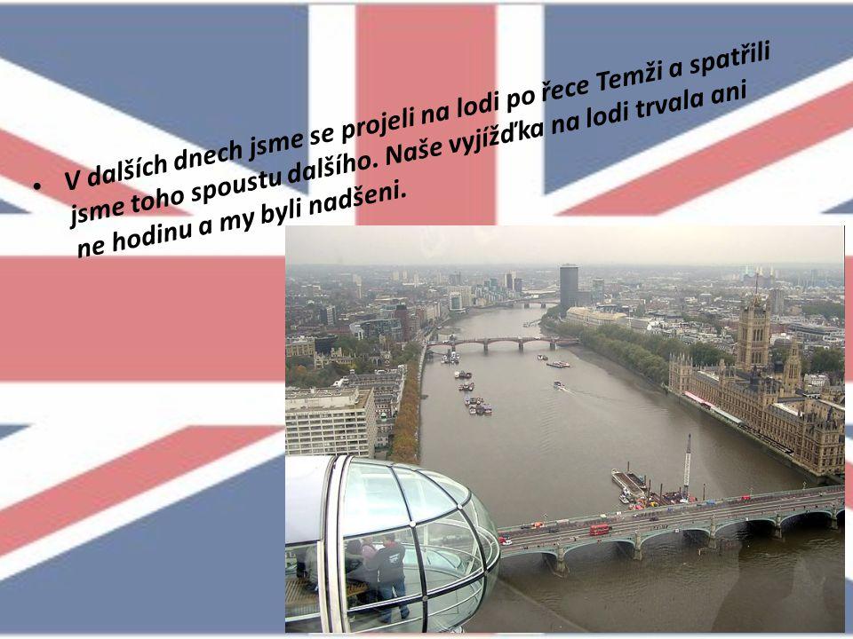 Zavítali jsme také ke slavnému mostu Tower Bridge a k nultému poledníku, kde jsme nakrmili nezbedné veverky, které tam všude poletovaly, a viděli jsme opět Londýn v celé své kráse… Smutně, ale s plno poznatky jsme opouštěli toto krásné místo.