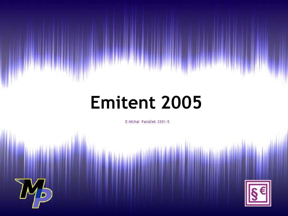 Emitent 2005 © Michal Panáček 2001-5 © Michal Panáček 2001-5