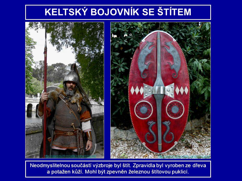 KELTSKÝ BOJOVNÍK SE ŠTÍTEM Neodmyslitelnou součástí výzbroje byl štít. Zpravidla byl vyroben ze dřeva a potažen kůží. Mohl být zpevněn železnou štítov