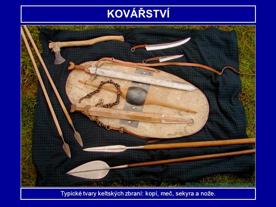 KOVÁŘSTVÍ Typické tvary keltských zbraní: kopí, meč, sekyra a nože. http://www.nizbor.com/keltska-expozice.php