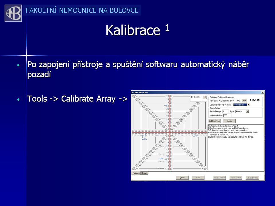 Kalibrace 1 Po zapojení přístroje a spuštění softwaru automatický náběr pozadí Po zapojení přístroje a spuštění softwaru automatický náběr pozadí Tools -> Calibrate Array -> Tools -> Calibrate Array ->