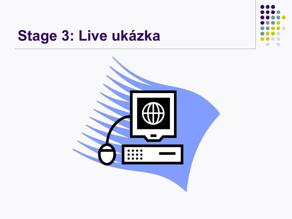 Stage 3: Live ukázka